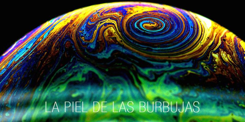 La piel de las burbujas