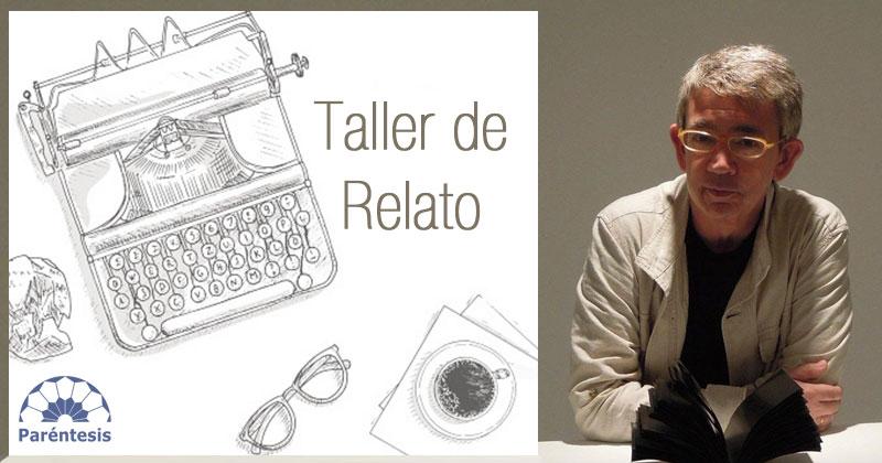 Taller de Relato con Guillermo Busutil
